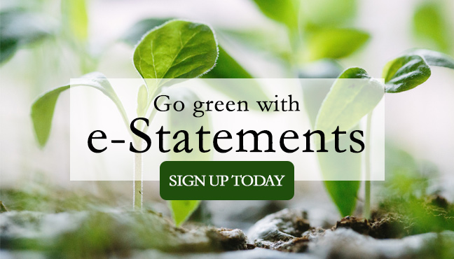 Go green and sign up for e-Statements